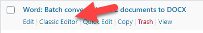 Select Classic Editor from the editing options displayed when you hover over the post's title