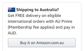 Message reads: Shipping to Australia? Get FREE delivery on eligible international orders with AU Prime (Membership fee applied) and pay in AUD, with a button to buy it on Amazon's Australian site